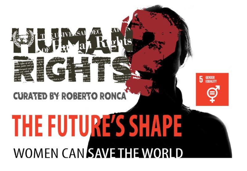 'HUMAN RIGHTS?' THE FUTURE'S SHAPE #WOMENCANSAVETHEWORLD