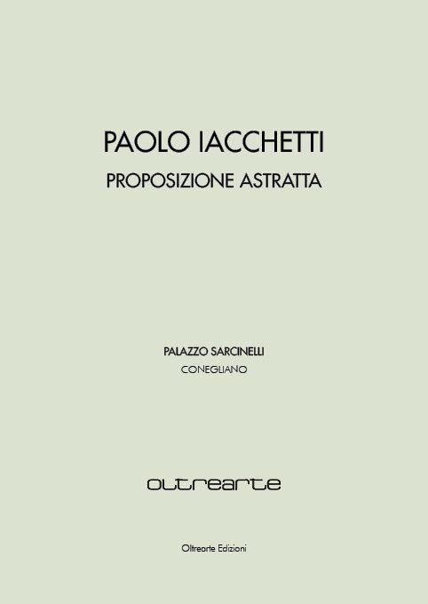 Paolo Iacchetti Proposizione Astratta