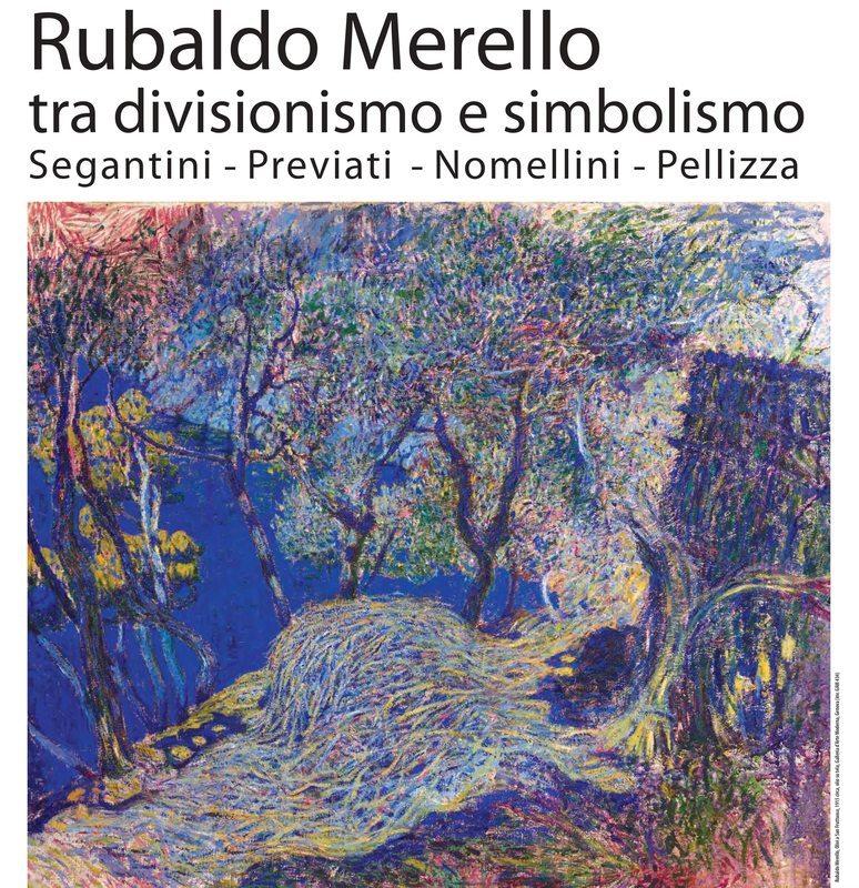 Rubaldo Merello tra divisionismo e simbolismo. Segantini, Previati, Nomellini, Pellizza