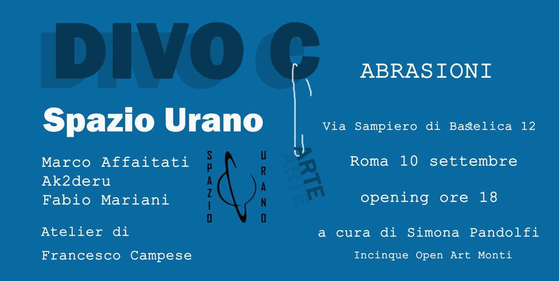 Abrasioni  - Collettiva di Ak2deru, Fabio Mariani e Marco Affaitati
