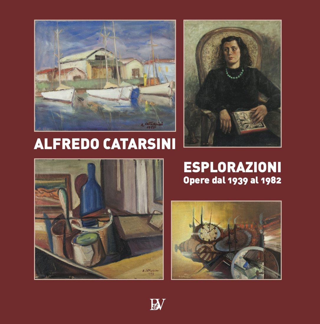 Alfredo Catarsini. Esplorazioni