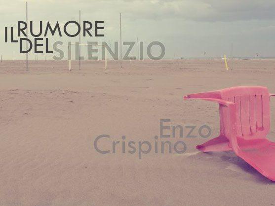 Enzo Crispino - Il Rumore del Silenzio