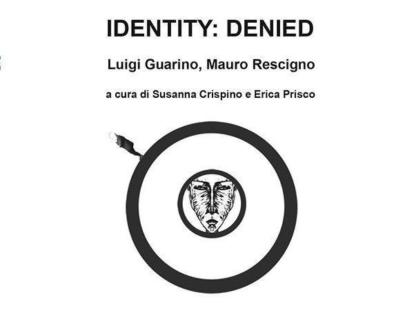 IDENTITY: DENIED - Luigi Guarino / Mauro Rescigno