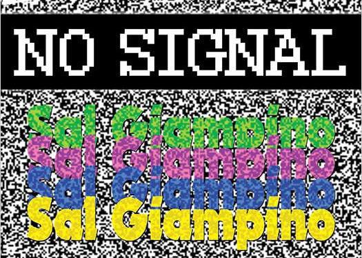 No Signal - Sal Giampino